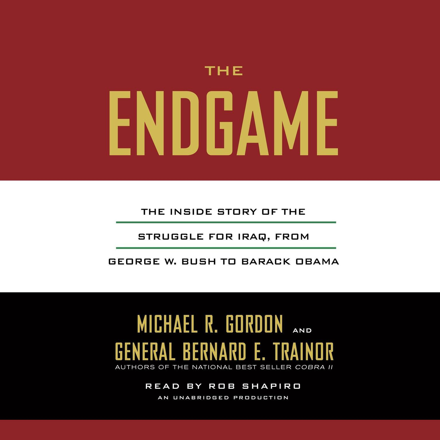 Printable The Endgame: The Inside Story of the Struggle for Iraq, from George W. Bush to Barack Obama Audiobook Cover Art