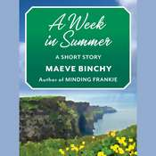 A Week in Summer: A Short Story, by Maeve Binchy