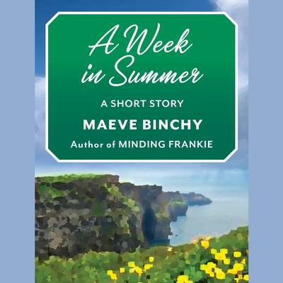 A Week in Summer: A Short Story Audiobook, by Maeve Binchy