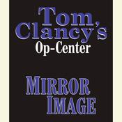 Tom Clancys Op-Center #2: Mirror Image Audiobook, by Tom Clancy, Steve Pieczenik, Jeff Rovin