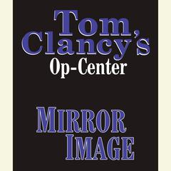 Tom Clancys Op-Center #2: Mirror Image Audiobook, by Tom Clancy, Steve Pieczenik
