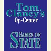 Tom Clancys Op-Center #3: Games of State Audiobook, by Tom Clancy