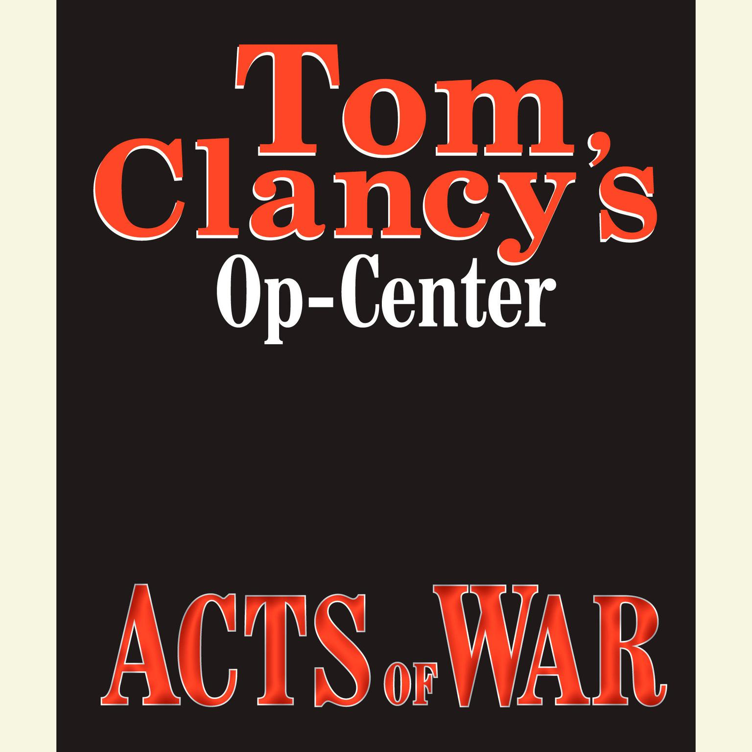 Printable Tom Clancy's Op-Center #4: Acts of War Audiobook Cover Art