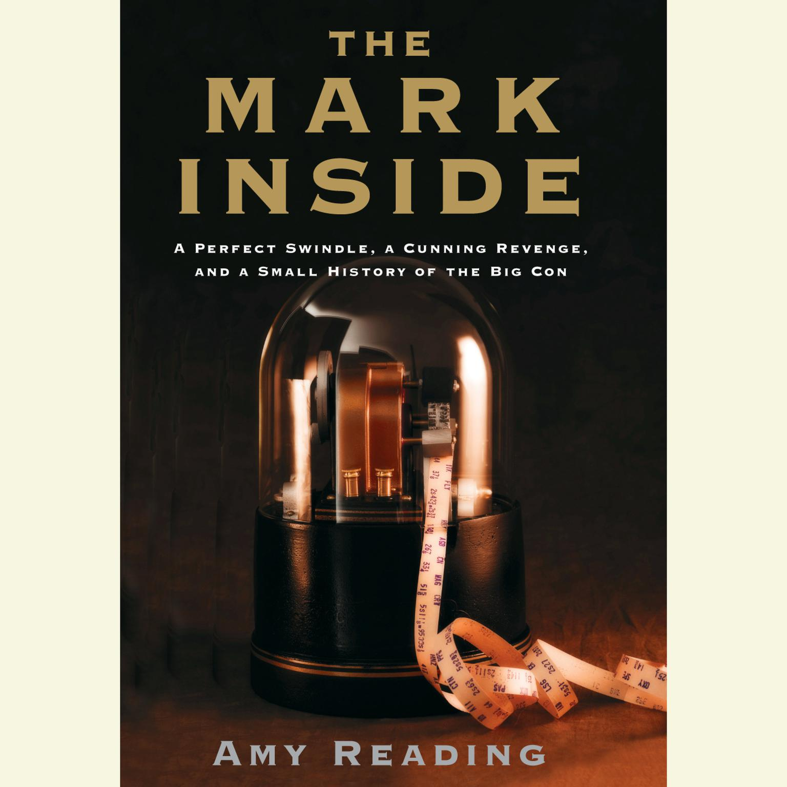 Printable The Mark Inside: A Perfect Swindle, a Cunning Revenge, and a Small History of the Big Con Audiobook Cover Art