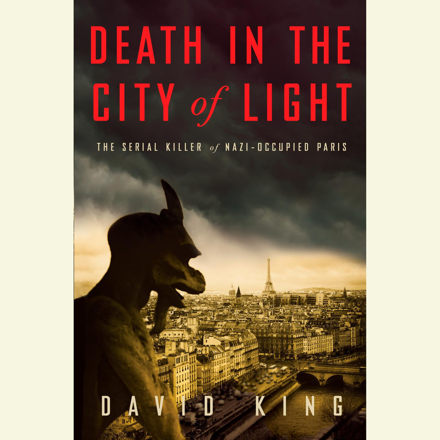 Printable Death in the City of Light: The Serial Killer of Nazi-Occupied Paris Audiobook Cover Art