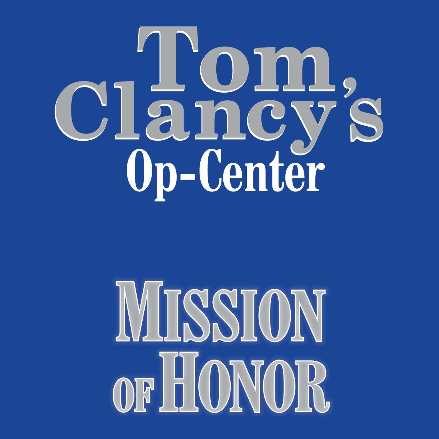 Printable Tom Clancy's Op-Center #9: Mission of Honor Audiobook Cover Art