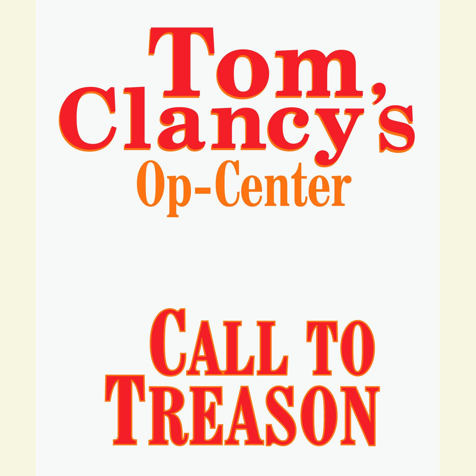 Printable Tom Clancy's Op-Center #11: Call to Treason Audiobook Cover Art