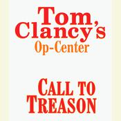 Tom Clancys Op-Center #11: Call to Treason Audiobook, by Tom Clancy, Steve Pieczenik, Jeff Rovin