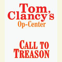 Tom Clancys Op-Center #11: Call to Treason Audiobook, by Steve Pieczenik, Tom Clancy
