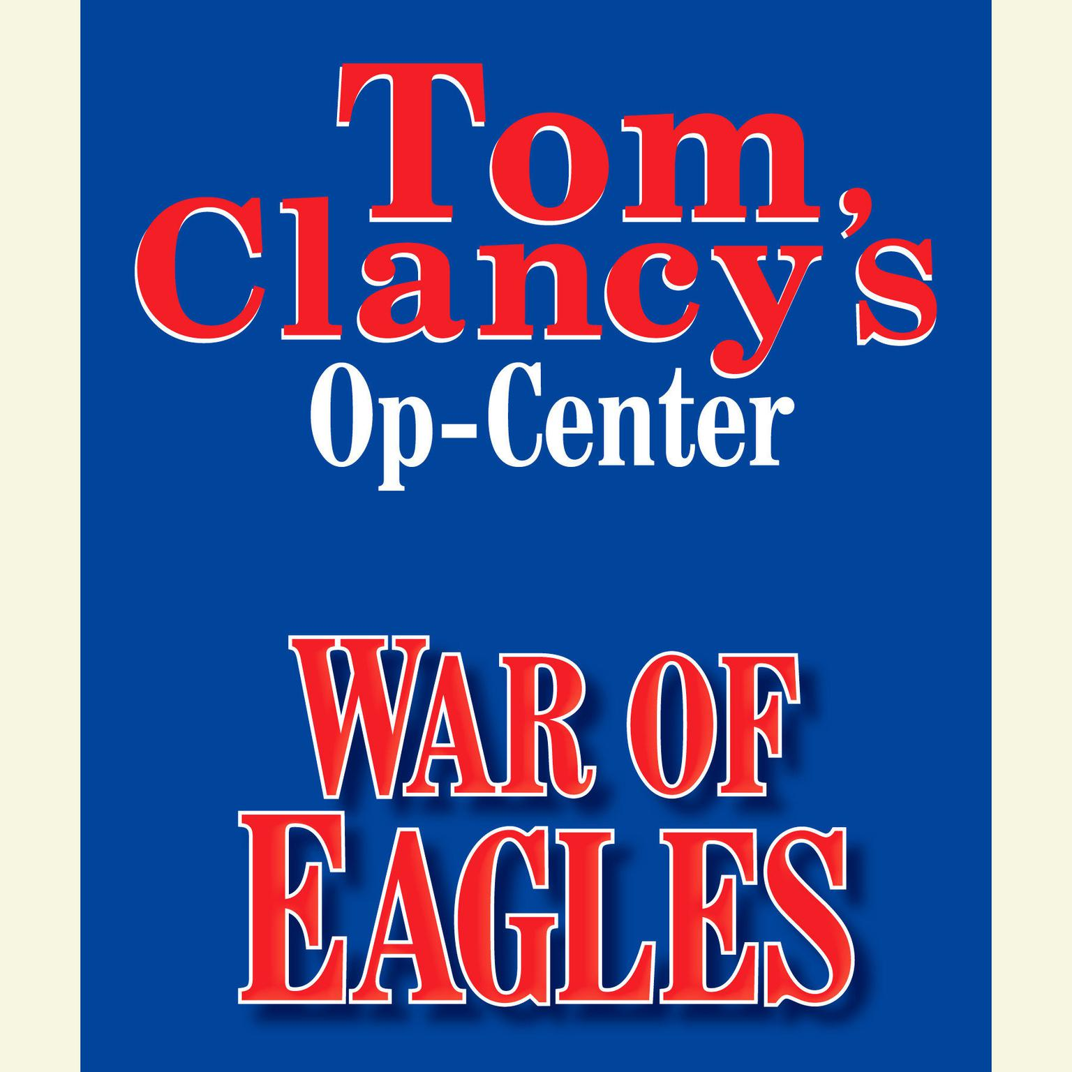 Printable Tom Clancy's Op-Center #12: War of Eagles Audiobook Cover Art