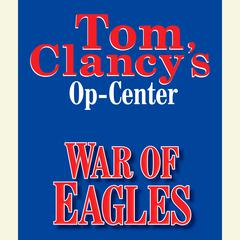 Tom Clancys Op-Center #12: War of Eagles Audiobook, by Jeff Rovin