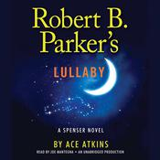 Robert B. Parker's Lullaby, by Ace Atkins