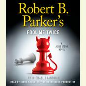Robert B. Parkers Fool Me Twice: A Jesse Stone Novel, by Michael Brandman