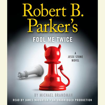 Robert B. Parkers Fool Me Twice: A Jesse Stone Novel Audiobook, by Michael Brandman