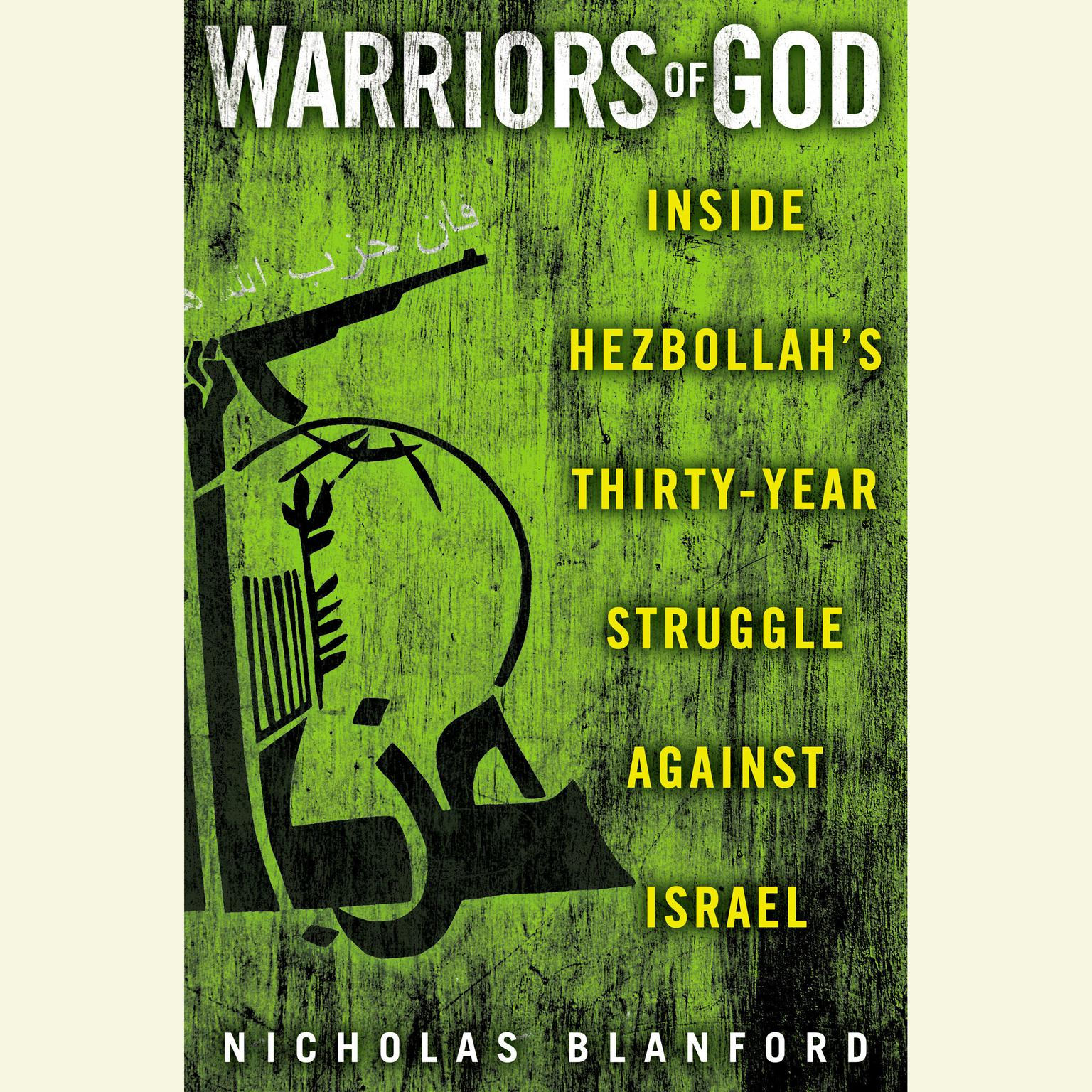 Printable Warriors of God: Inside Hezbollah's Thirty-Year Struggle Against Israel Audiobook Cover Art