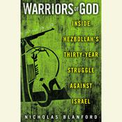 Warriors of God: Inside Hezbollahs Thirty-Year Struggle Against Israel Audiobook, by Nicholas Blanford