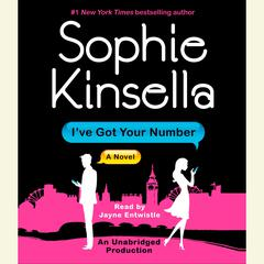 Ive Got Your Number: A Novel Audiobook, by Sophie Kinsella