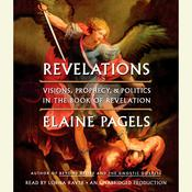 Revelations: Visions, Prophecy, and Politics in the Book of Revelation Audiobook, by Elaine Pagels