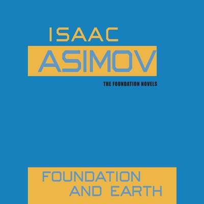 Foundation and Earth Audiobook, by Isaac Asimov