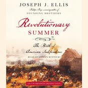 Revolutionary Summer: The Birth of American Independence Audiobook, by Joseph J. Ellis