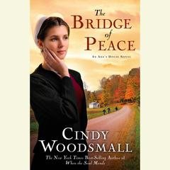 The Bridge of Peace: Book 2 in the Adas House Amish Romance Series Audiobook, by Cindy Woodsmall
