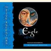 The Five Ancestors Book 5: Eagle Audiobook, by Jeff Stone