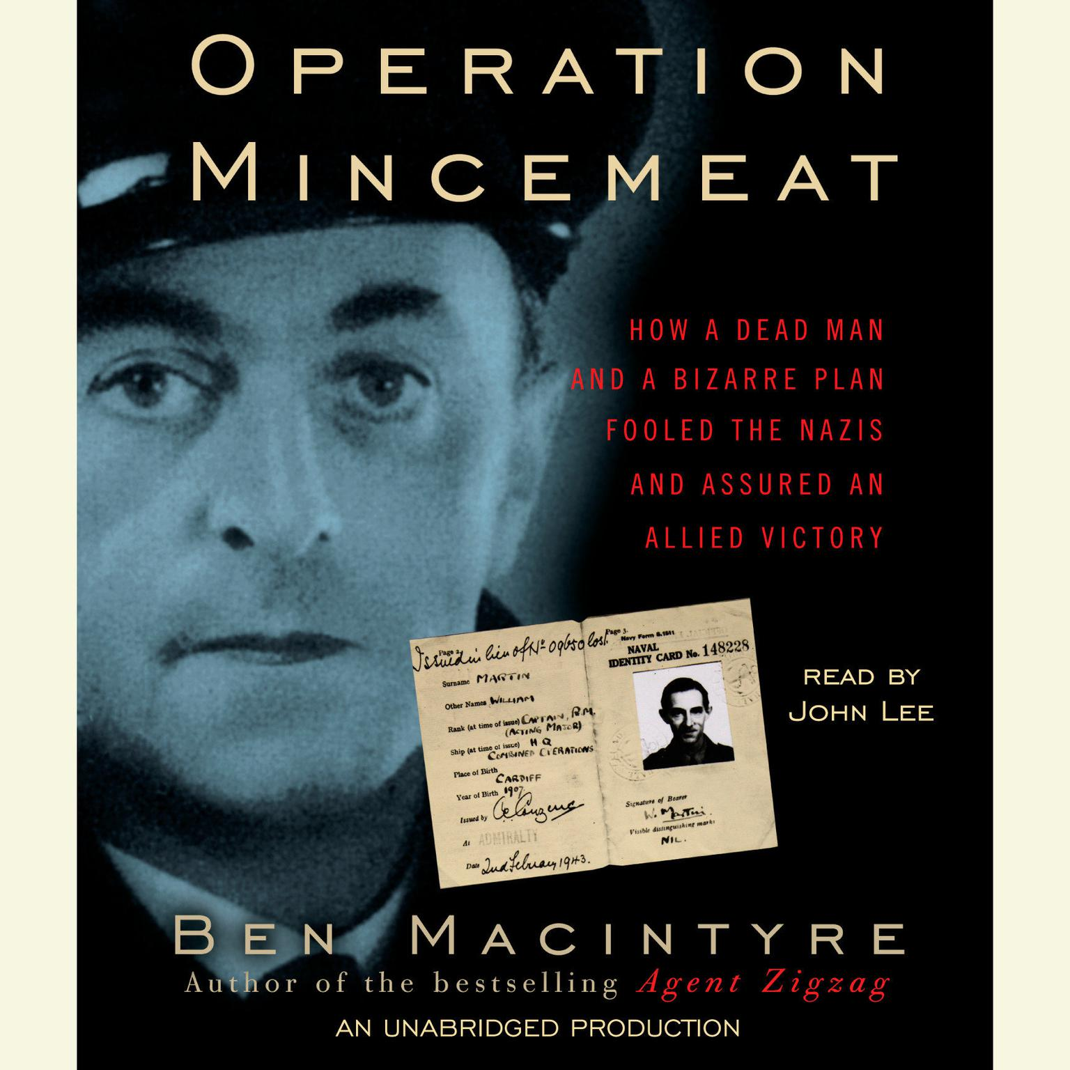 Printable Operation Mincemeat: How a Dead Man and a Bizarre Plan Fooled the Nazis and Assured an Allied Victory Audiobook Cover Art
