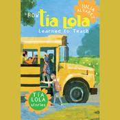 How Tia Lola Learned to Teach Audiobook, by Julia Alvarez