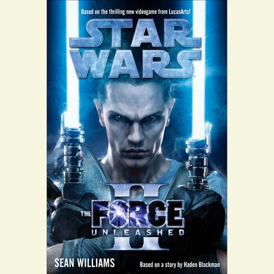 The Force Unleashed II: Star Wars Audiobook, by Sean Williams