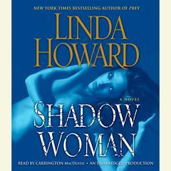 Shadow Woman: A Novel Audiobook, by Linda Howard