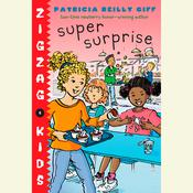 Super Surprise: Zigzag Kids Book 6 Audiobook, by Patricia Reilly Giff