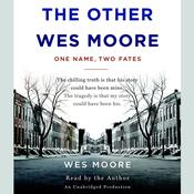 The Other Wes Moore: One Name, Two Fates, by Wes Moore