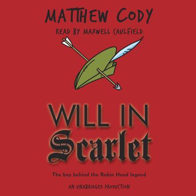 Will in Scarlet Audiobook, by Matthew Cody
