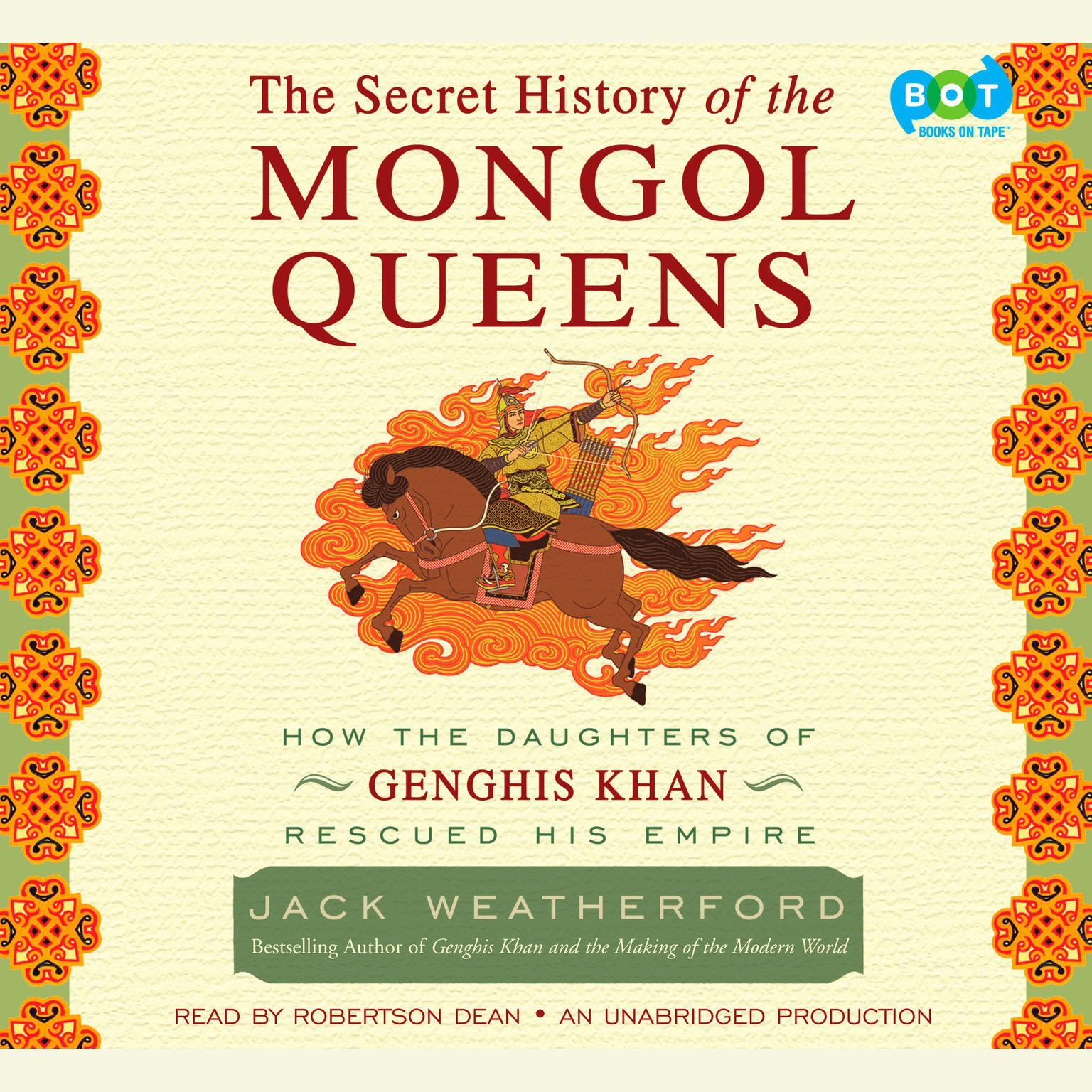 Printable The Secret History of the Mongol Queens: How the Daughters of Genghis Khan Rescued His Empire Audiobook Cover Art