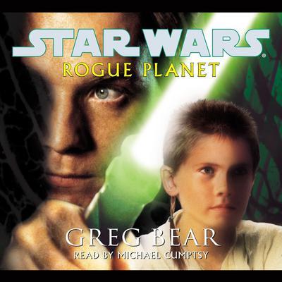 Rogue Planet: Star Wars Legends Audiobook, by Greg Bear