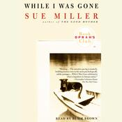 While I Was Gone: A Novel, by Sue Miller