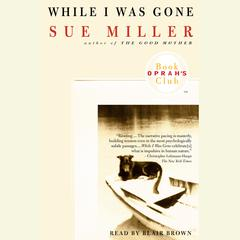 While I Was Gone: A Novel Audiobook, by Sue Miller