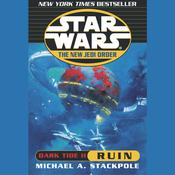 Star Wars: The New Jedi Order: Dark Tide II: Ruin Audiobook, by Michael A. Stackpole