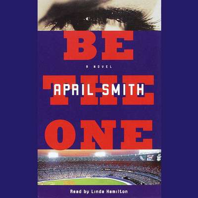Be the One Audiobook, by April Smith