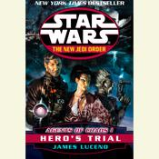 Star Wars: The New Jedi Order: Agents of Chaos I: Heros Trial Audiobook, by James Luceno