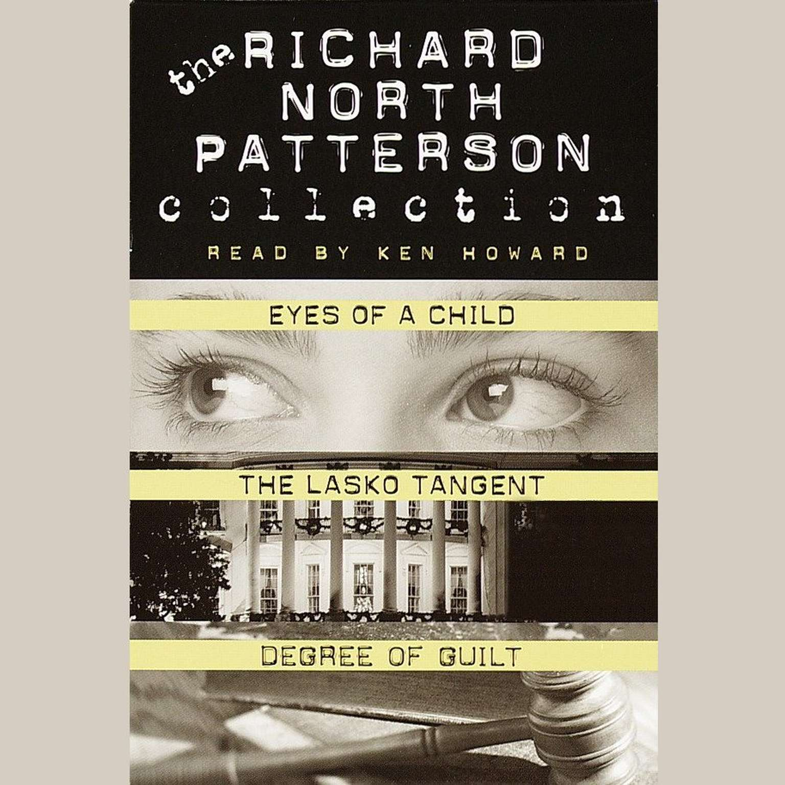 Printable Richard North Patterson Value Collection: Eyes of a Child, The Lasko Tangent, and Degree of Guilt Audiobook Cover Art