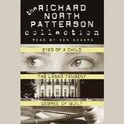 Richard North Patterson Value Collection: Eyes of a Child, The Lasko Tangent, and Degree of Guilt Audiobook, by Richard North Patterson
