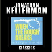 When the Bough Breaks: An Alex Delaware Novel, by Jonathan Kellerman