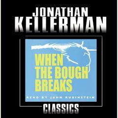 When the Bough Breaks: An Alex Delaware Novel Audiobook, by Jonathan Kellerman