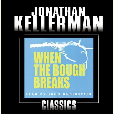 When the Bough Breaks: An Alex Delaware Novel Audiobook, by
