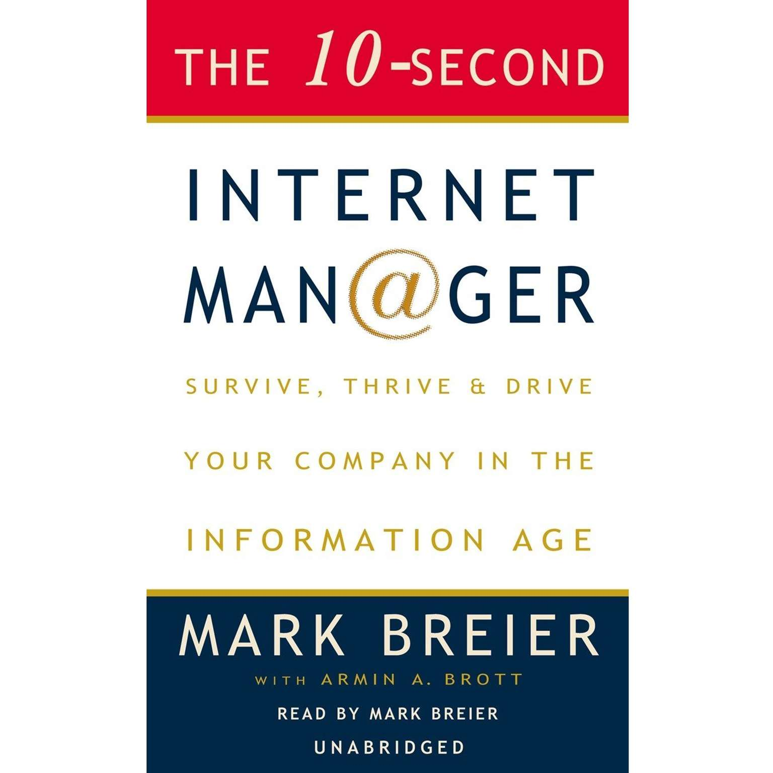 Printable The 10-Second Internet Manager: Survive, Thrive, and Drive Your Company in the Information Age Audiobook Cover Art