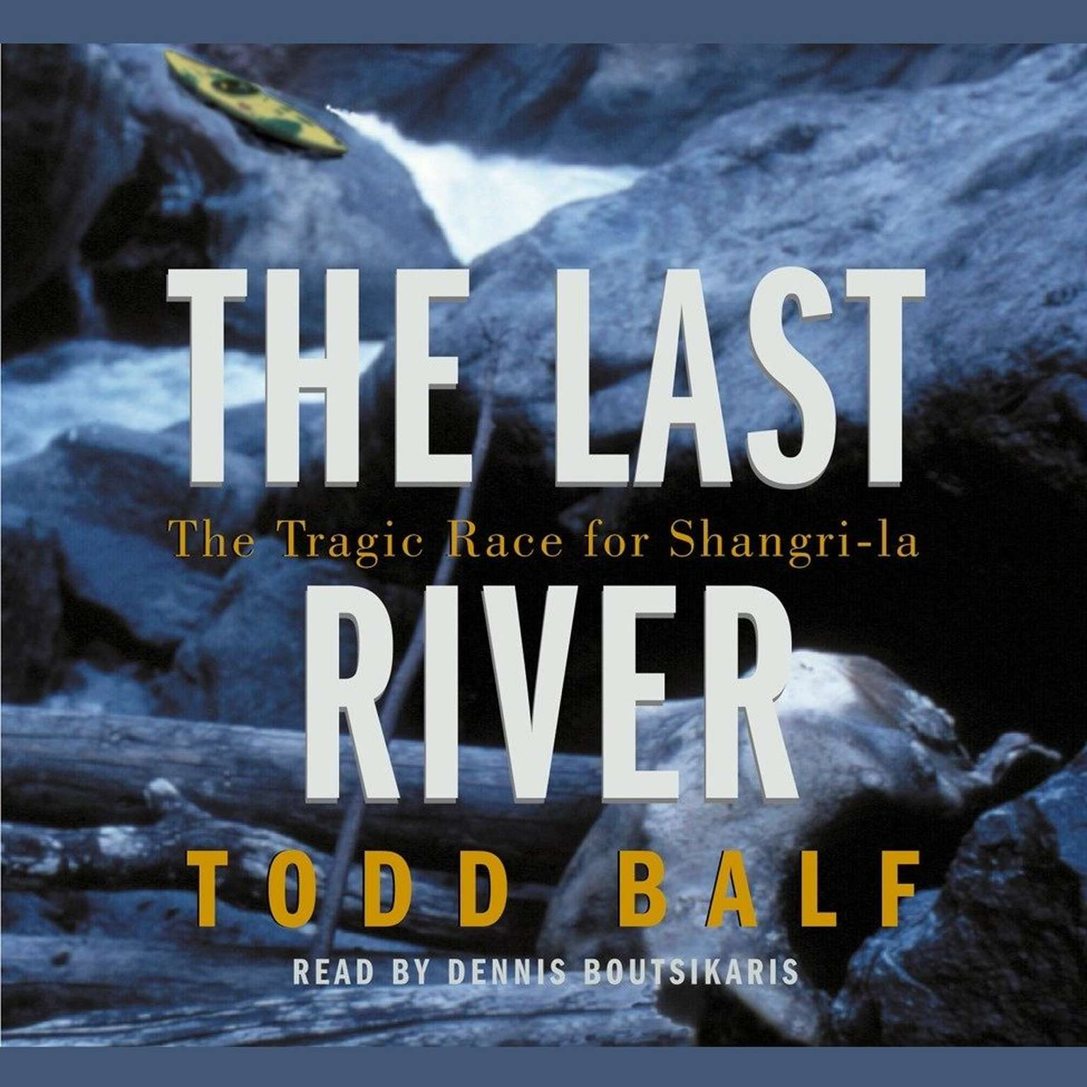 Printable The Last River: The Tragic Race for Shangri-la Audiobook Cover Art