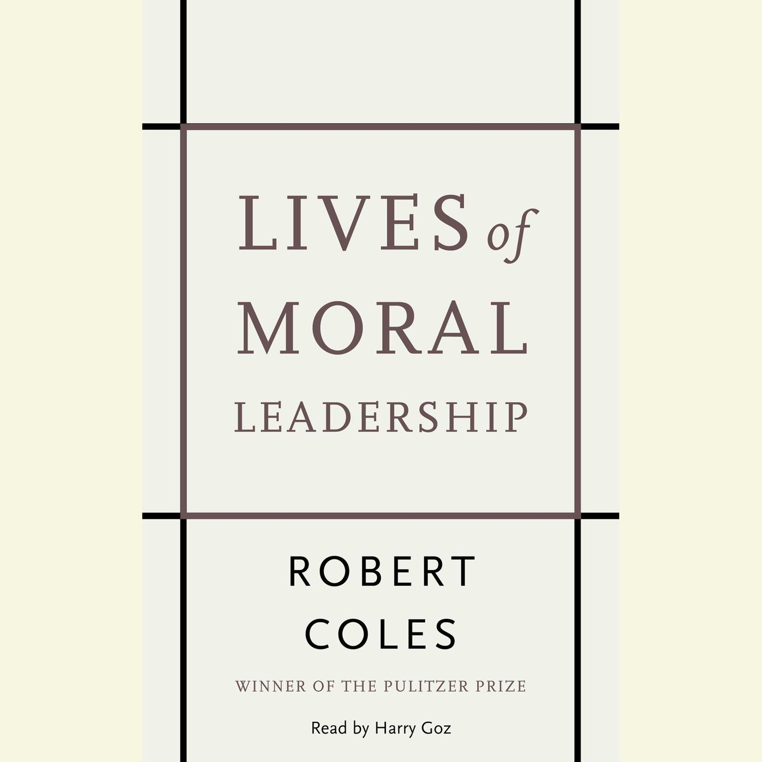 Printable Lives of Moral Leadership: Men and Women Who Have Made a Difference Audiobook Cover Art