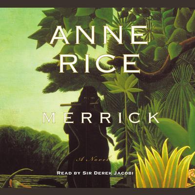 Merrick Audiobook, by Anne Rice