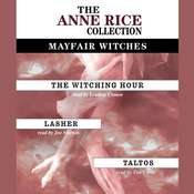 Anne Rice Value Collection: Lasher, The Witching Hour, Taltos, by Anne Rice